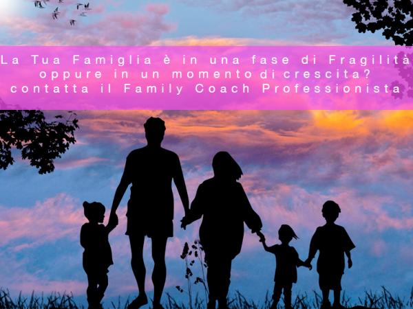 La Tua Famiglia è in una fase di Fragilità  oppure in un momento di crescita?  contatta il Family Coach Professionista