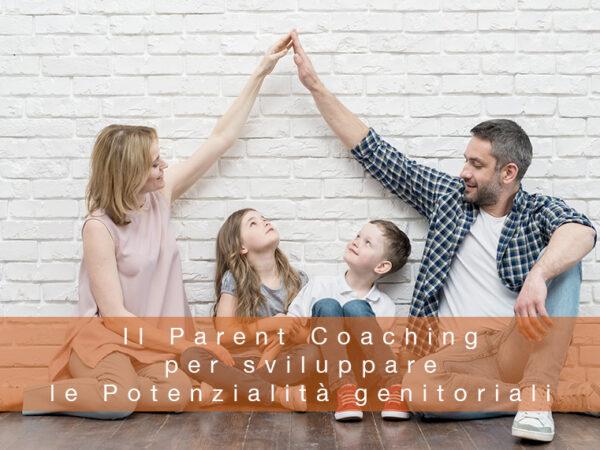 Il Parent Coaching per sviluppare le Potenzialità genitoriali